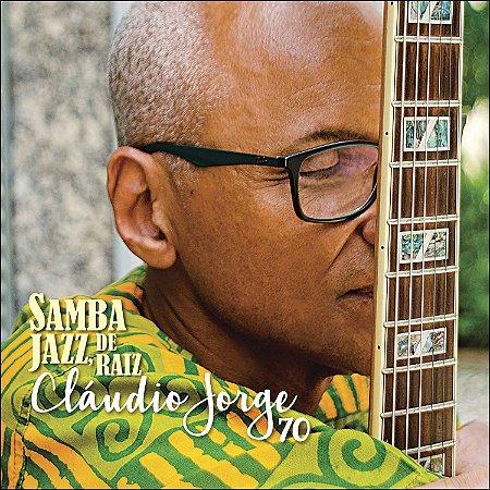 SAMBA JAZZ, DE RAIZ CLÁUDIO JORGE 70 - Cláudio Jorge
