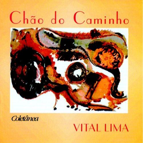 CHÃO DO CAMINHO - Vital Lima