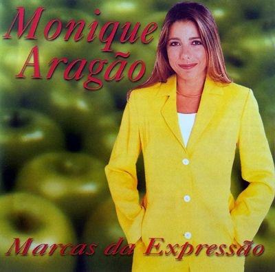 MARCAS DA EXPRESSÃO - Monique Aragão