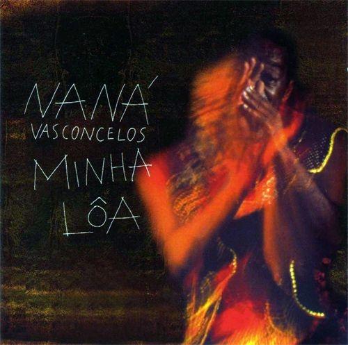 MINHA LÔA - Naná Vasconcelos