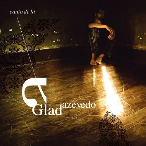 CANTO DE LÁ - Glad Azevedo