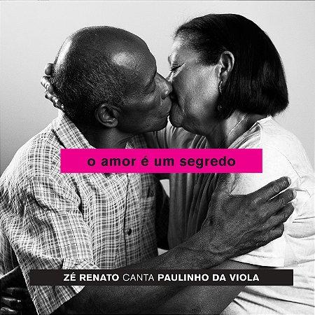 O AMOR É UM SEGREDO - ZÉ RENATO CANTA PAULINHO DA VIOLA - Zé Renato
