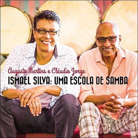ISMAEL SILVA: UMA ESCOLA DE SAMBA - Augusto Martins e Cláudio Jorge