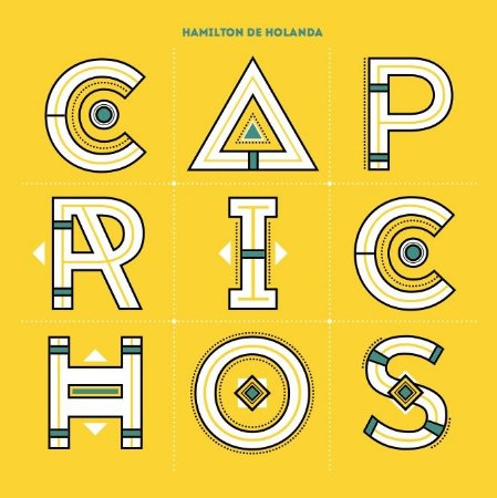 CAPRICHOS - Hamilton de Holanda