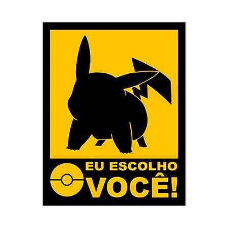 Placa Decorativa #03 Pikachu Escolho Você
