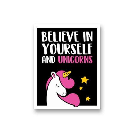 Placa Decorativa #50 Believe in Yourself and Unicorns