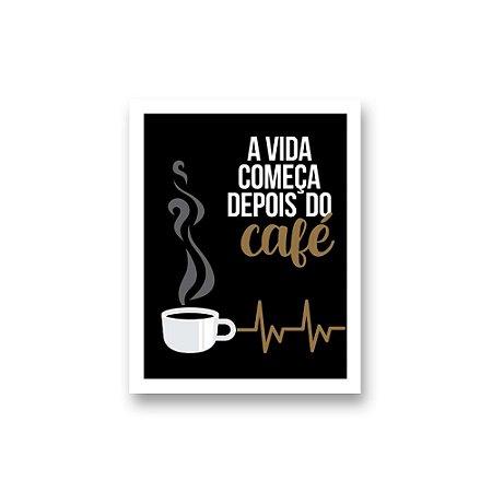 Placa Decorativa #46 A Vida Começa Depois do Café