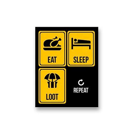 Placa Decorativa #40 Eat Sleep Loot Repeat