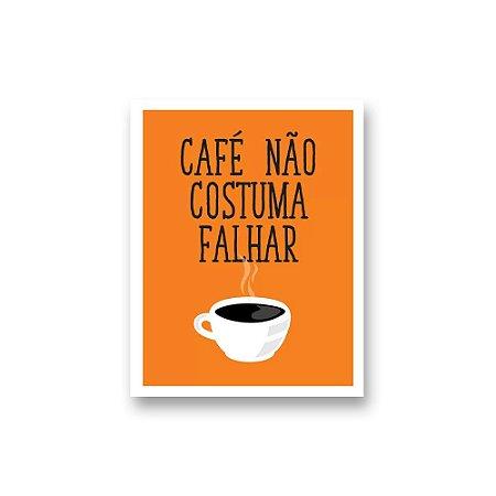 Placa Decorativa #37 Café Não Costuma Falhar