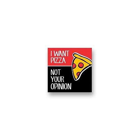 Imã Decorativo #07 - I Want Pizza