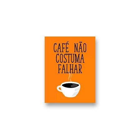 Imã Decorativo #05 - Cafe não costuma falhar