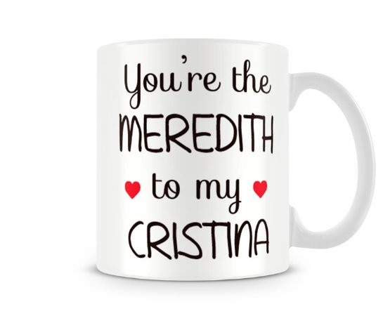 Caneca Greys Anatomy You are the meredith