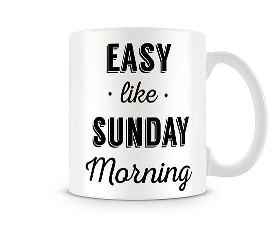Caneca Easy like sunday morning