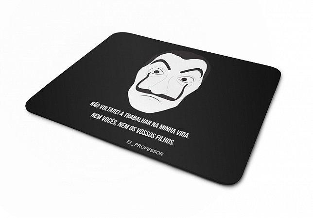 Mousepad La Casa de Papel Professor Frase