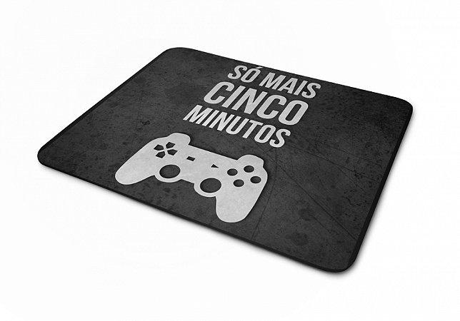 Mousepad Gamer Só Mais 5 Minutos