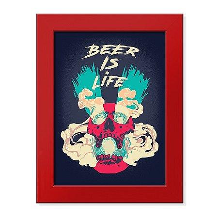 Pôster com Moldura Cerveja é Vida