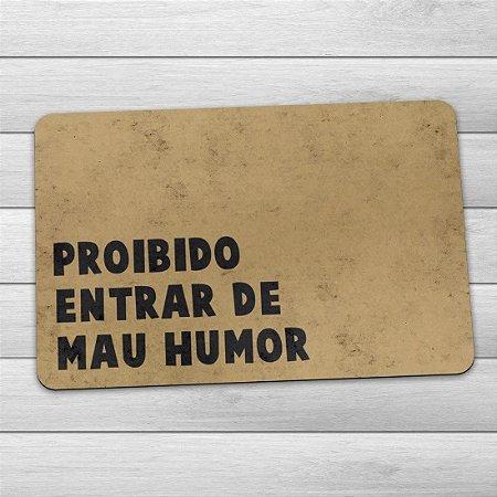 Capacho Eco Slim 3mm Proibido Mau Humor 60x40cm