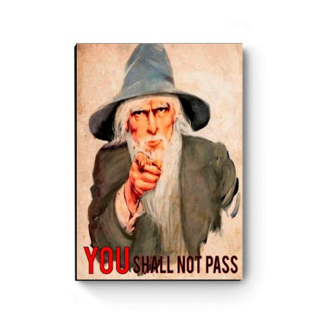 Quadro decorativo Senhor dos anéis Gandalf You Shall Not Pass