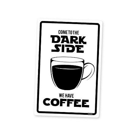 Placa Decorativa Dark Side Coffee