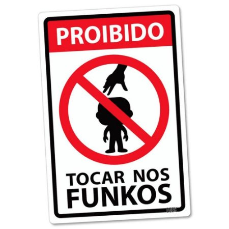 Placa Decorativa Proibido Tocar nos Funkos