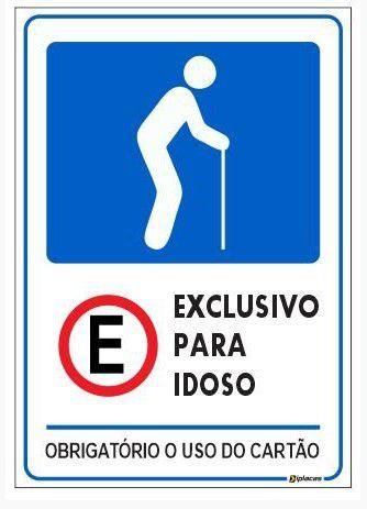 Placa Estacionamento Exclusivo Idoso - Obrigatório Uso do Cartão