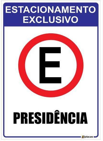 Placa Estacionamento Exclusivo para Presidência