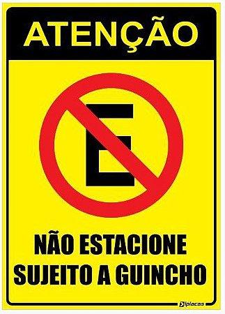 Placa Atenção - Não Estacione - Sujeito a Guincho