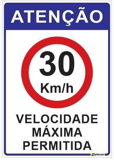 Placa Atenção - Velocidade Máxima Permitida 30km/h