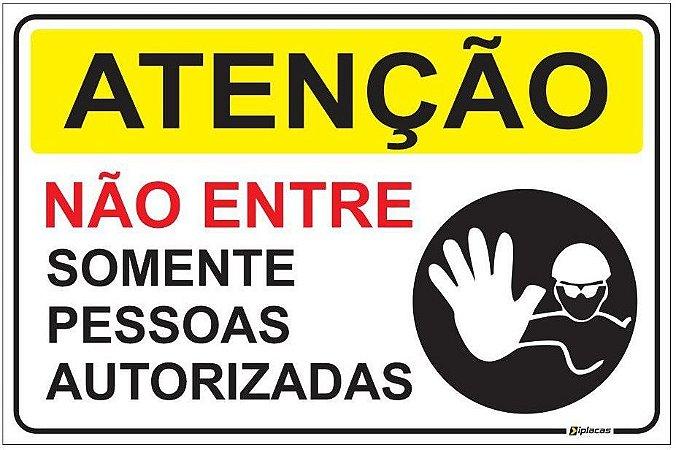 Placa Atenção - Não entre - Somente Pessoas Autorizadas