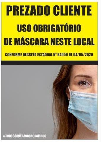 Placa - Prezado Cliente - Uso obrigatório de Máscara neste local Conforme Decreto Estadual - COVID-19