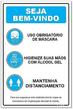 Placa - Seja bem vindo - Uso obrigatório máscara, mantenha distanciamento, higienize suas mãos com álcool gel