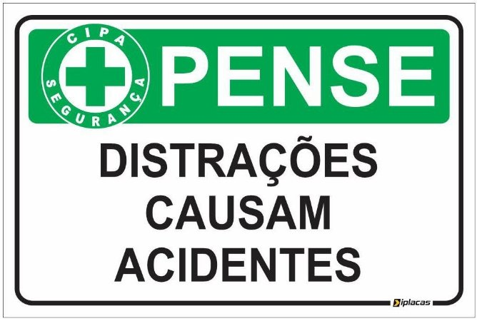 Placa CIPA - PENSE - Distrações causam acidentes