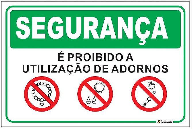 Placa - Segurança é proibida a utilização de adornos