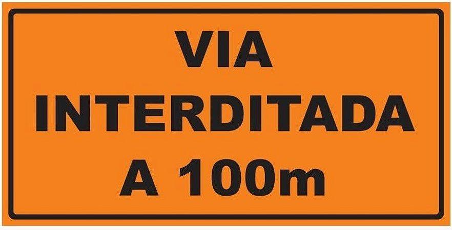 Placa de Obra - Via Interditada a 100m - 1 x 0,50m