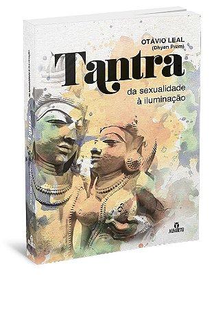 Tantra – Da Sexualidade à Iluminação
