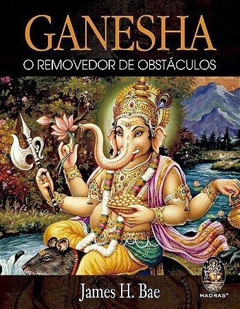 Ganesha – O Removedor de Obstáculos