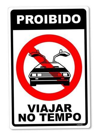 PLACA DECORATIVA - PROIBIDO VIAJAR NO TEMPO - 24x16 - Ficção