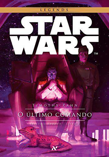LIVRO - STAR WARS - O ÚLTIMO COMANDO - Vol.3 da Trilogia Thrawn