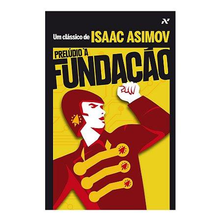 LIVRO - PRELÚDIO À FUNDAÇÃO - ISAAC ASIMOV