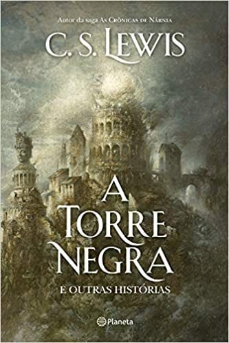 Livro - A Torre Negra e Outras Histórias - C.S Lewis - Planeta