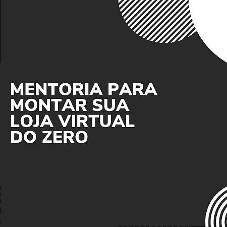 Mentoria para montar sua loja virtual do zero