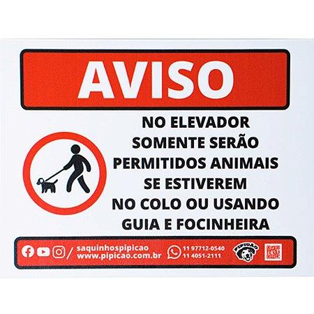 """Placa """"Aviso - No Elevador Permitido Animais No Colo, Guia ou Focinheira"""" em PVC 20x15cm"""