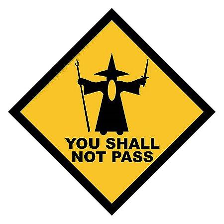 Placa You Shall Not Pass
