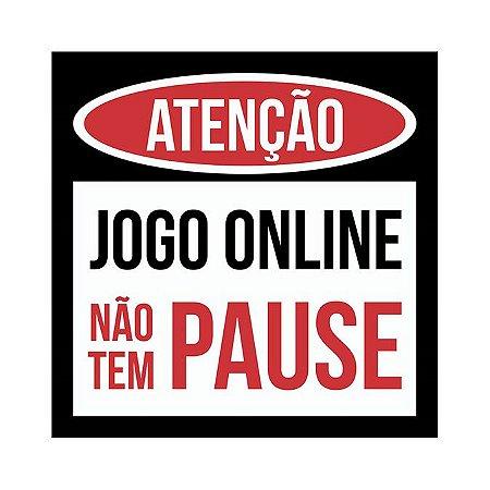 Placa Atenção Jogo Online Não Tem Pause