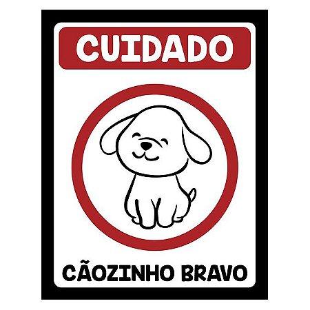 Placa Cãozinho Bravo