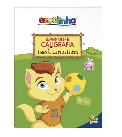 Aprender Caligrafia: Letra Cursiva (Escolinha Todolivro)
