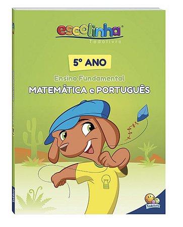 5º Ano - Matemática e Português (Escolinha Todolivro)