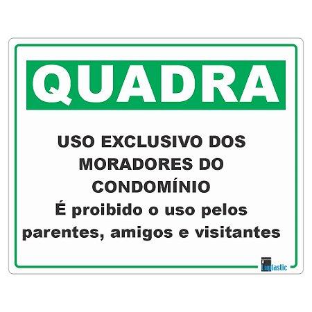 Placa: Quadra exclusiva para condôminos 20x25