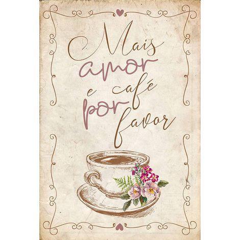 Placa Mais Amor e Café Por Favor