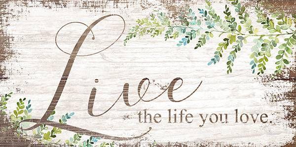 Placa Live the life you love